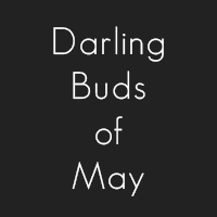 Darling Bud of May
